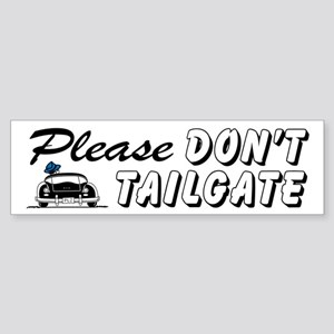 Please Don't Tailgate Bumper Sticker